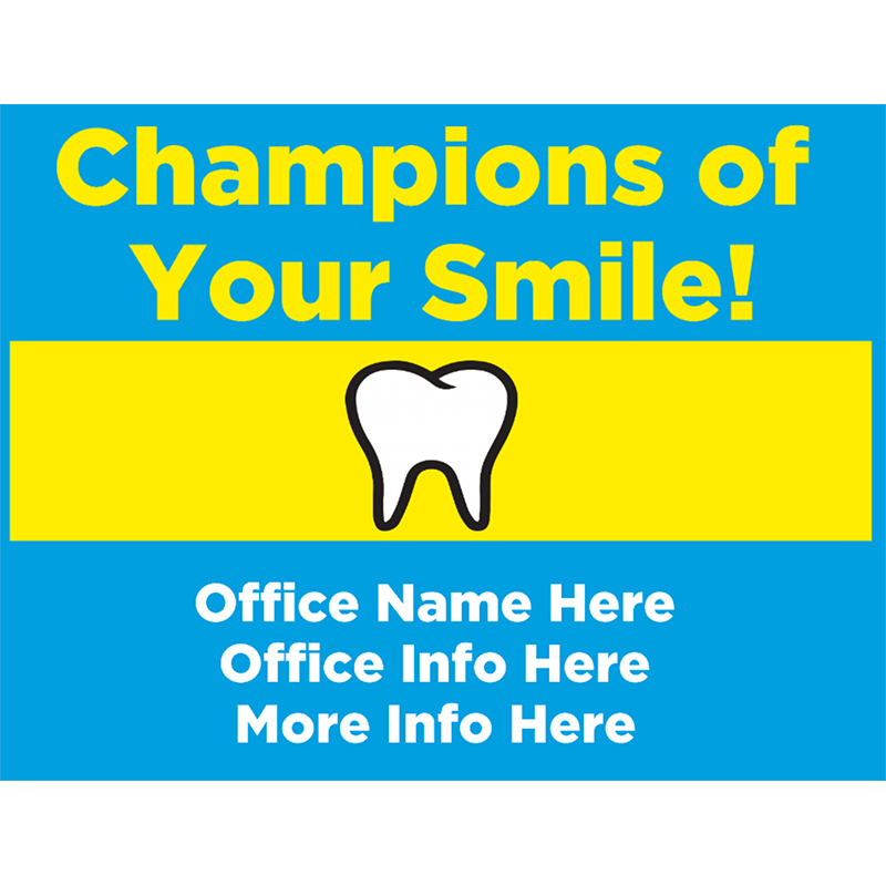 Champions of Your Smile - 18x24 Yard Sign