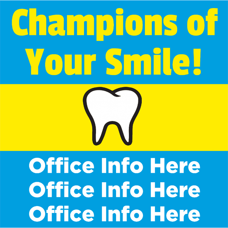 Champions of Your Smile - 24x24 Yard Sign