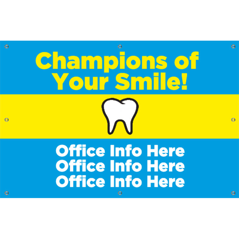 Champions of Your Smile - 24x36  Banner