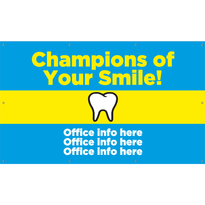 Champions of Your Smile - 36x60 Banner